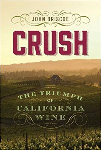 Crush: The Triumph of California Wine